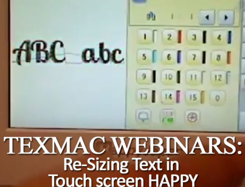 April 2018 Webinar: Re-Sizing Text in Your HAPPY Touch-Screen Embroidery Machine